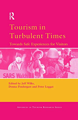 9780080446660: Tourism in Turbulent Times: Towards Safe Experiences for Visitors (Advances in Tourism Research)