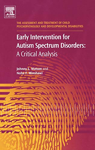 9780080446752: Early Intervention for Autism Spectrum Disorders: A Critical Analysis (The Assessment and Treatment of Child Psychopathology and Developmental Disabilities)