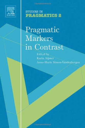 9780080446769: Pragmatic Markers in Contrast (SiP 2) (Studies in Pragmatics)