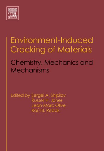 9780080446936: Environment-Induced Cracking of Materials, Volume 1: Chemistry, Mechanics and Mechanisms