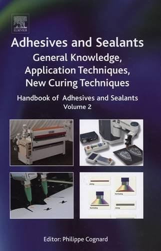9780080447087: Handbook of Adhesives and Sealants, Volume 2: General Knowledge, Application of Adhesives, New Curing Techniques