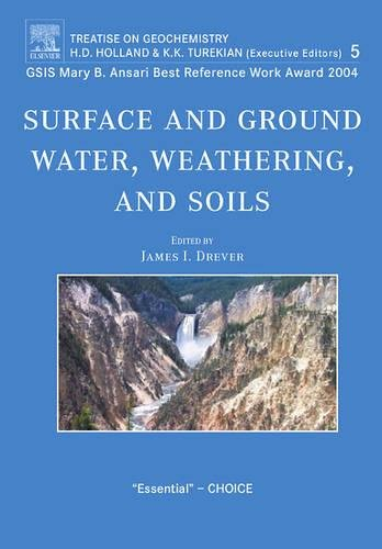9780080447193: Surface and Ground Water, Weathering, and Soils: Treatise on Geochemistry, Second Edition, Volume 5 (Treatise on Geochemisty)
