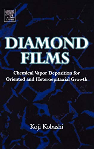 9780080447230: Diamond Films: Chemical Vapor Deposition for Oriented and Heteroepitaxial Growth