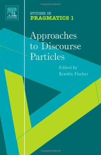 9780080447377: Approaches to Discourse Particles (SiP 1), Volume 1 (Studies in Pragmatics)