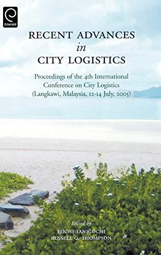 Recent Advances in City Logistics: Proceedings of: Eiichi Taniguchi, Russell
