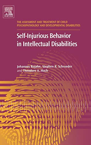 9780080448893: Self-Injurious Behavior in Intellectual Disabilities, Volume 2 (The Assessment and Treatment of Child Psychopathology and Developmental Disabilities)