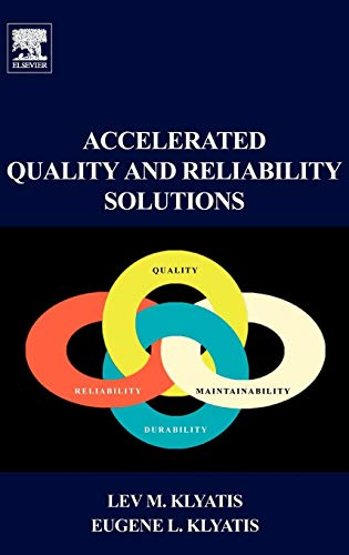 Accelerated Quality and Reliability Solutions: Klyatis PhD Habilitated Dr.-Ing. Sc.D., Lev M., ...