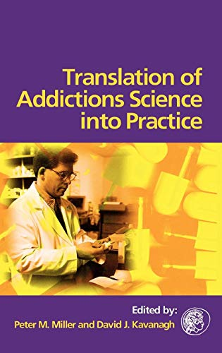9780080449272: Translation of Addictions Science Into Practice