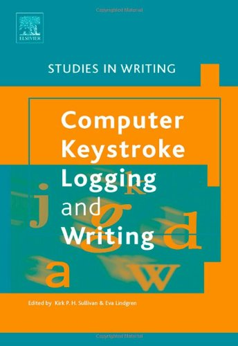 9780080449340: Computer Key-Stroke Logging and Writing, Volume 18: Methods and Applications (Studies in Writing)