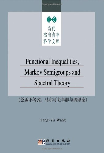 9780080449425: Functional Inequalities Markov Semigroups and Spectral Theory (The Science Series of the Contemporary Elite Youth)