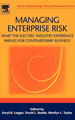 9780080449494: Managing Enterprise Risk: What the Electric Industry Experience Implies for Contemporary Business (Elsevier Global Energy Policy and Economics Series)