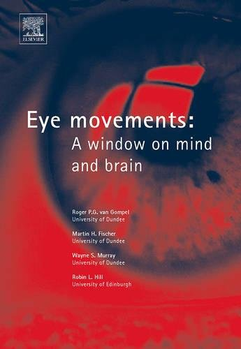 9780080449807: Eye Movements: A Window on Mind and Brain