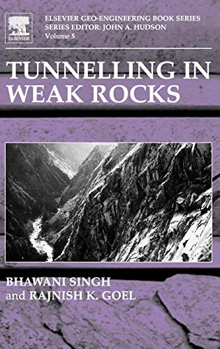 Tunnelling in Weak Rocks: Singh, Bhawani; Goel, R. K.