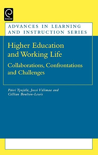 9780080450209: Higher Education and Working Life: Collaborations, Confrontations and Challenges (Advances in Learning and Instruction)