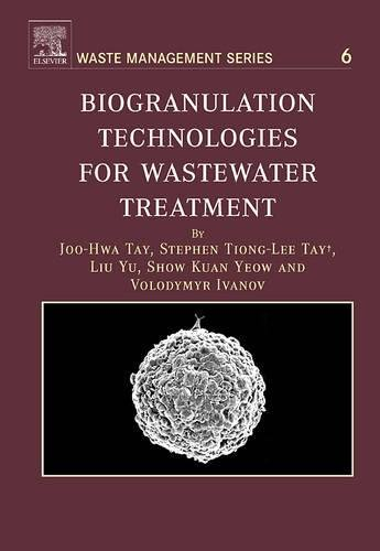 Biogranulation Technologies for Wastewater Treatment: Microbial Granules: Joo-Hwa Tay, Stephen