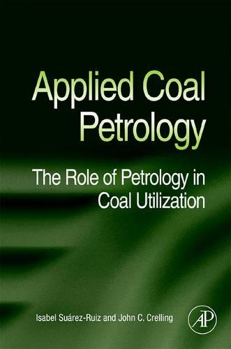9780080450513: Applied Coal Petrology: The Role of Petrology in Coal Utilization