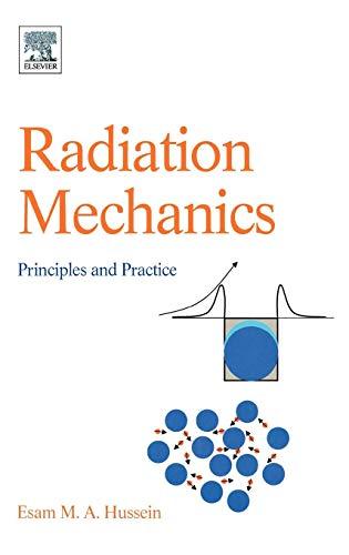 9780080450537: Radiation Mechanics: Principles & Practice: Principles and Practice