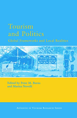 9780080450759: Tourism and Politics: Global Frameworks and Local Realities (Advances in Tourism Research)