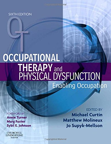 9780080450841: Occupational Therapy and Physical Dysfunction: Enabling Occupation, 6e