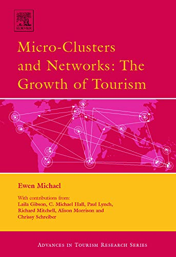 9780080450964: Micro-Clusters and Networks: The Growth of Tourism (Advances in Tourism Research)