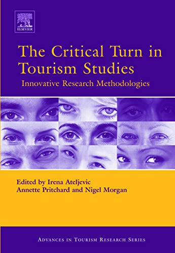 9780080450988: The Critical Turn in Tourism Studies: Innovative Research Methodologies (Advances in Tourism Research)