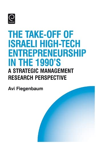9780080450995: The Take-off of Israeli High-Tech Entrepreneurship During the 1990's: A Strategic Management Research Perspective (Technology, Innovation, and ... and Competitive Strategy Series)