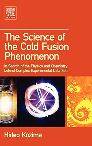 9780080451107: The Science of the Cold Fusion Phenomenon: In Search of the Physics and Chemistry behind Complex Experimental Data Sets
