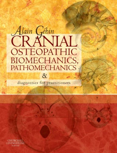 9780080451145: Cranial Osteopathic Biomechanics, Pathomechanics and Diagnostics for Practitioners, 1e