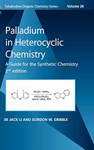 9780080451169: Palladium in Heterocyclic Chemistry: A Guide for the Synthetic Chemist: 26 (Tetrahedron Organic Chemistry)