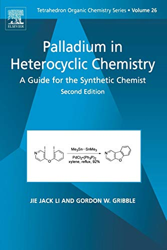 9780080451176: Palladium in Heterocyclic Chemistry, Second Edition: A Guide for the Synthetic Chemist (Tetrahedron Organic Chemistry)