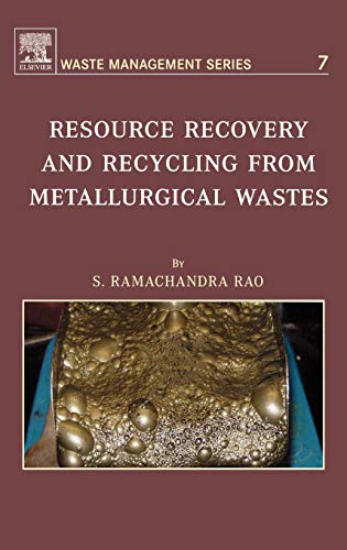 Resource Recovery and Recycling from Metallurgical Wastes, Volume 7 (Waste Management): S.R. ...