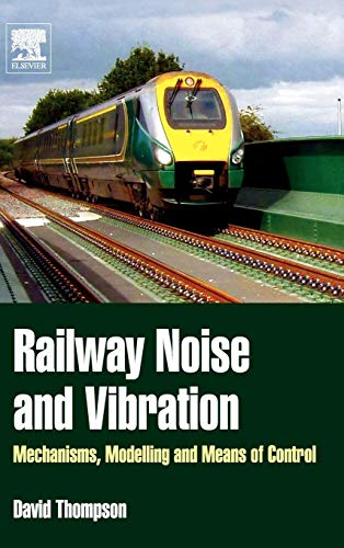 9780080451473: Railway Noise and Vibration: Mechanisms, Modelling and Means of Control