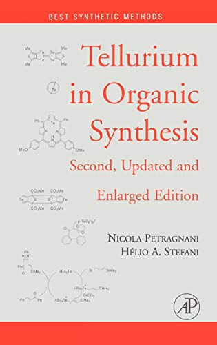 9780080453101: Tellurium in Organic Synthesis: Second, Updated and Enlarged Edition (Best Synthetic Methods)
