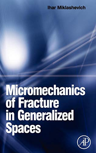 9780080453187: Micromechanics of Fracture in Generalized Spaces