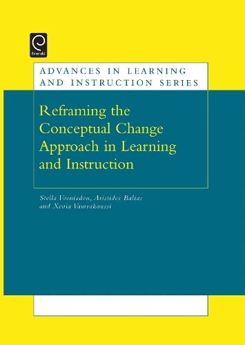 9780080453552: Reframing the Conceptual Change Approach in Learning and Instruction (Advances in Learning and Instruction) (Advances in Learning and Instruction)