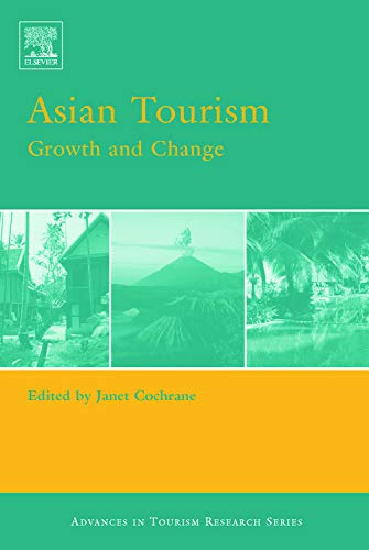 9780080453569: Asian Tourism: Growth and Change (Advances in Tourism Research)