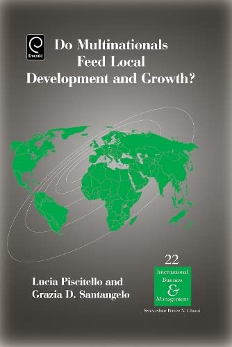 Do Multinationals Feed Local Development and Growth?,: Lucia Piscitello