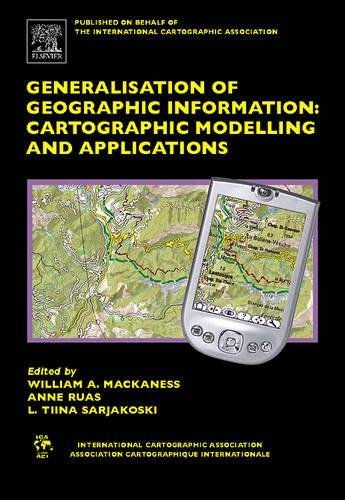 9780080453743: Generalisation of Geographic Information: Cartographic Modelling and Applications (International Cartographic Association)