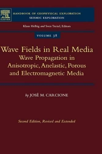 9780080464084: Wave Fields in Real Media, Second Edition: Wave Propagation in Anisotropic, Anelastic, Porous and Electromagnetic Media (Handbook of Geophysical Exploration: Seismic Exploration)