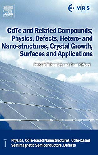 9780080464091: CDTE and Related Compounds; Physics, Defects, Hetero- And Nano-Structures, Crystal Growth, Surfaces and Applications, Part 1: Physics, CDTE-Based Nano (European Materials Research Society Series)
