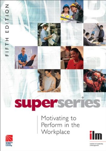 9780080464138: Motivating to Perform in the Workplace (Institute of Learning & Management Super Series)