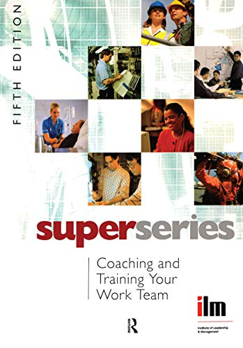 9780080464183: Coaching and Training your Work Team Super Series, Fifth Edition