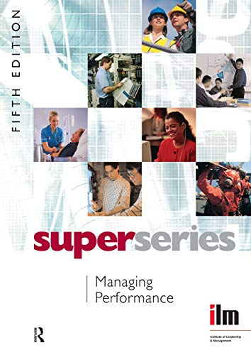 9780080464299: Managing Performance Super Series, Fifth Edition (Institute of Management & Learning Super)