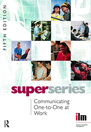9780080464381: Communicating One-to-One at Work (Institute of Management & Learning Super Series)