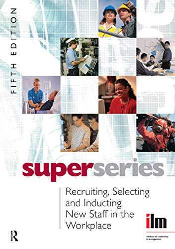 9780080464428: Recruiting, Selecting and Inducting New Staff in the Workplace Super Series, Fifth Edition (Institute of Management & Learning Super)