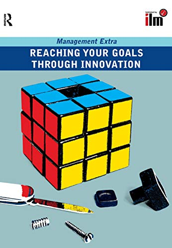 9780080465272: Reaching Your Goals Through Innovation (Management Extra)