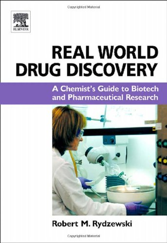 9780080466170: Real World Drug Discovery: A Chemist's Guide to Biotech and Pharmaceutical Research