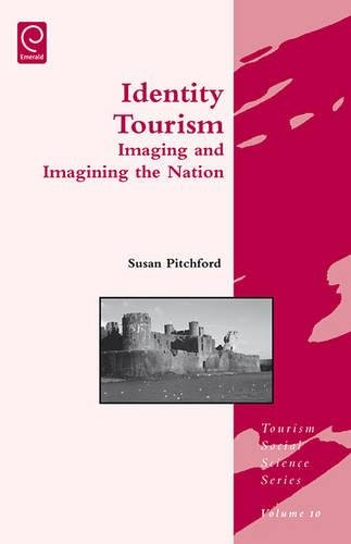 9780080466187: Identity Tourism: Imaging and Imagining the Nation (Tourism Social Science Series)