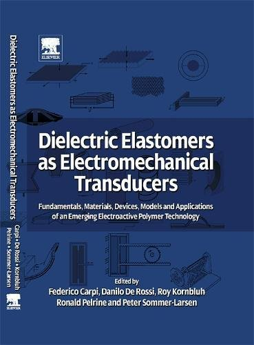 9780080474885: Dielectric Elastomers as Electromechanical Transducers: Fundamentals, Materials, Devices, Models and Applications of an Emerging Electroactive Polymer Technology