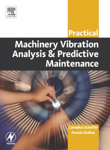 9780080480220: [(Practical Machinery Vibration Analysis and Predictive Maintenance)] [Author: Cornelius Scheffer] published on (September, 2004)